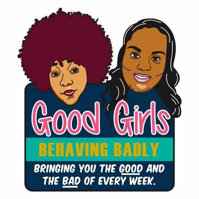 Good Girls Behaving Badly