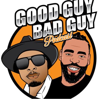Good Guy Bad Guy Podcast
