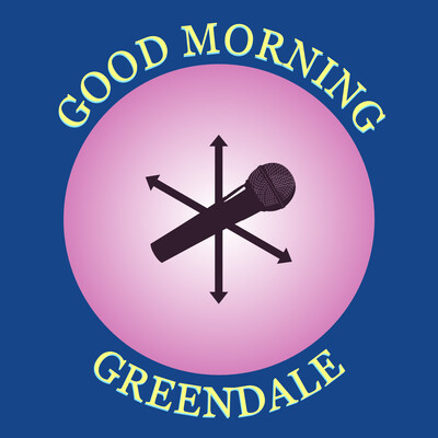 Good Morning Greendale: A Community Podcast