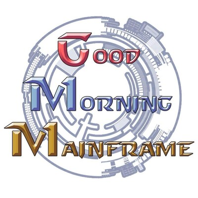 Good Morning Mainframe (A Reboot Podcast)