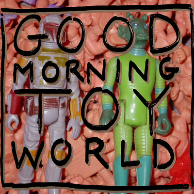 Good Morning Toy World