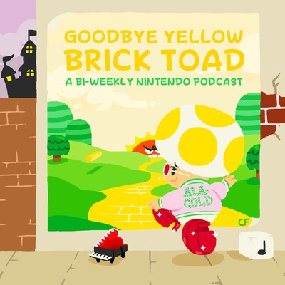 Goodbye Yellow Brick Toad