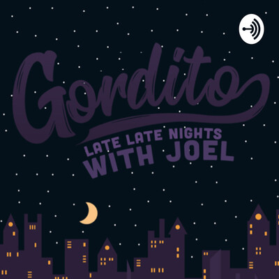 Gordito: Late Late Nights with Joel
