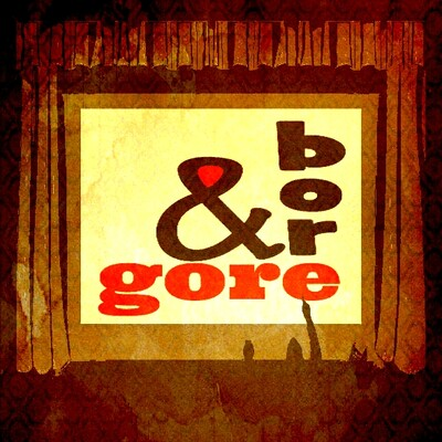 Gore and Bore