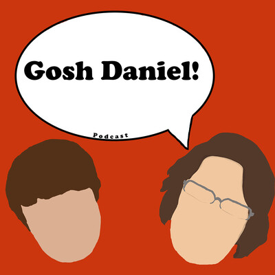Gosh Daniel