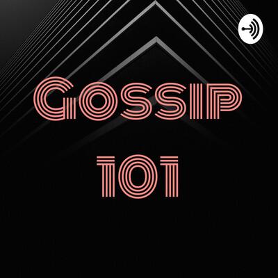 Gossip 101