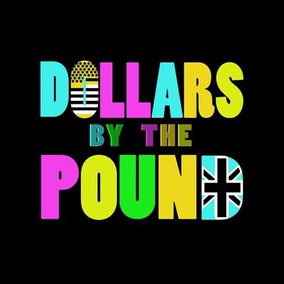 Dollars By The Pound