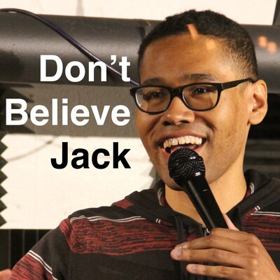Don't Believe Jack with Jack Michelle