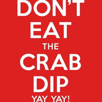 Don't Eat The Crab Dip