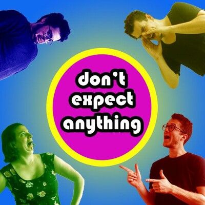 Don't Expect Anything