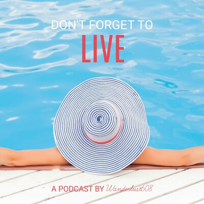 Don't Forget to Live
