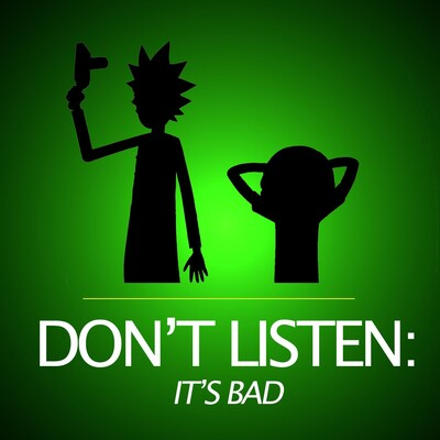 Don't Listen, It's Bad » Podcast