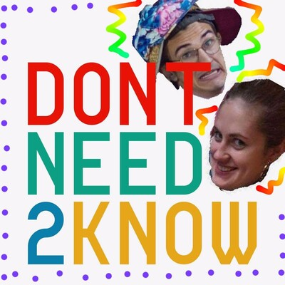 Don't Need To Know Podcast