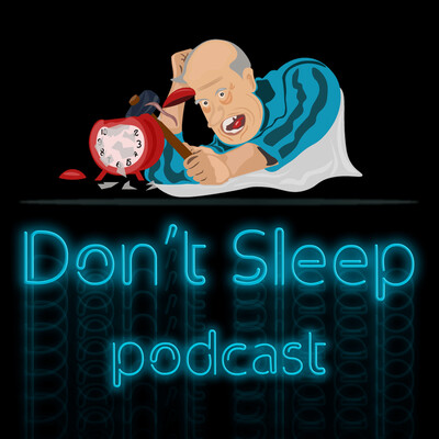 Don't Sleep Podcast