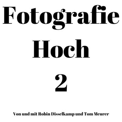 Fotografie Hoch Zwei