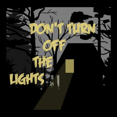 Don't Turn Off the Lights