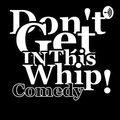 Dontgetinthiswhipcomedy
