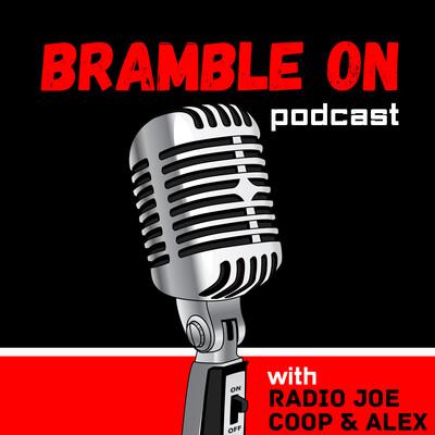 Bramble On Podcast