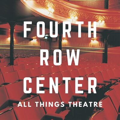 Fourth Row Center Podcast