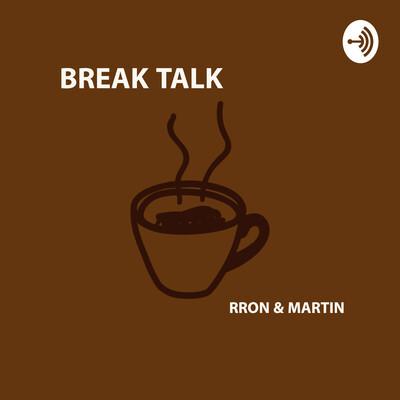 Break Talk Podcast