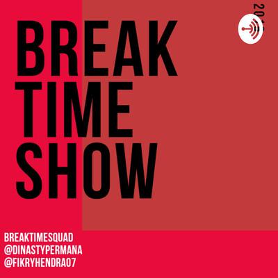 Break Time Show
