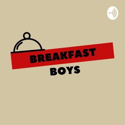 Breakfast Boys