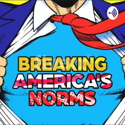 Breaking America's Norms