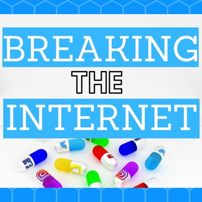 Breaking The Internet Podcast