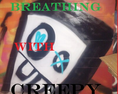 Breathing With Creepy