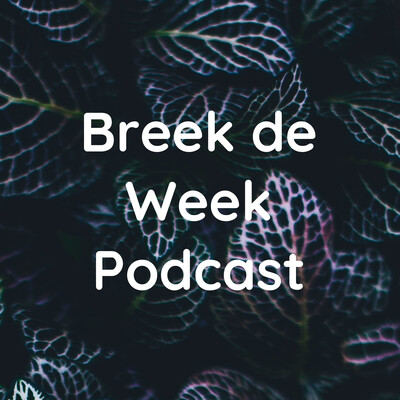 Breek de Week Podcast