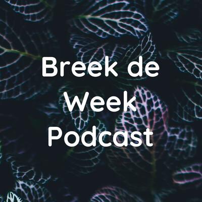 Breek de Week Podcast