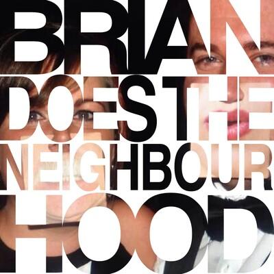 Brian Does The Neighbourhood