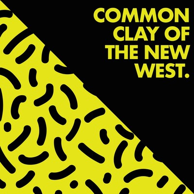 Common Clay of the New West