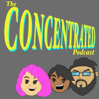 Concentrated Podcast