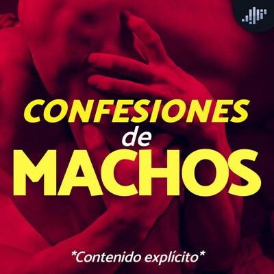 Confesiones de Machos   PIA Podcast