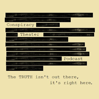 Conspiracy Theater Podcast