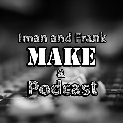 Iman and Frank Make a Podcast