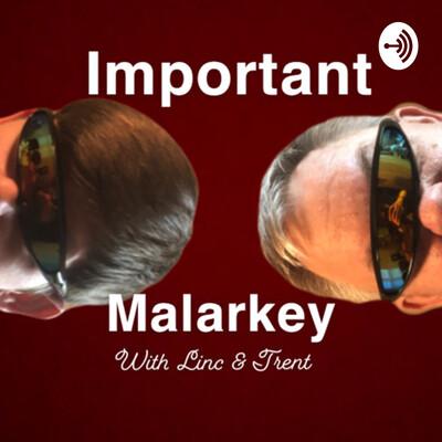 Important Malarkey