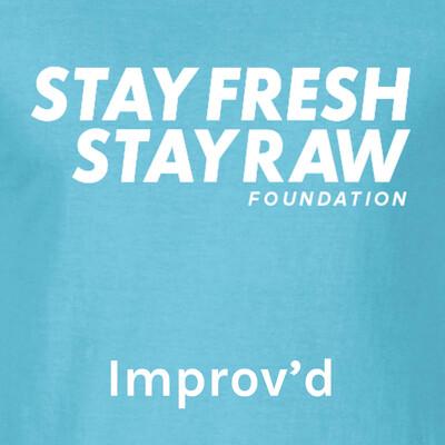 Improv'd - A StayFreshStayRaw Podcast
