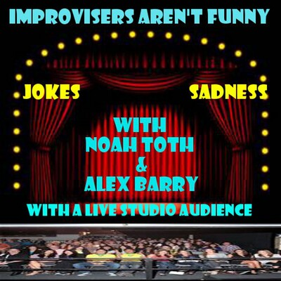 Improvisers Aren't Funny