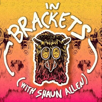In Brackets with Shaun Allen