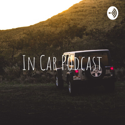 In Car Podcast