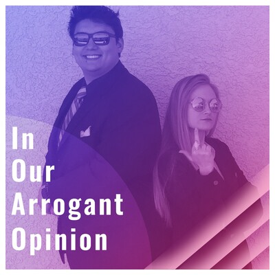 In Our Arrogant Opinion