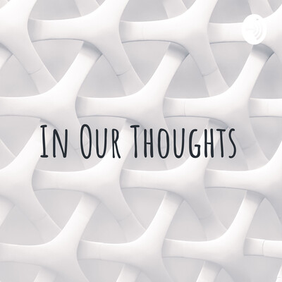 In Our Thoughts