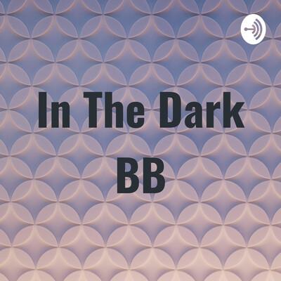 In The Dark BB
