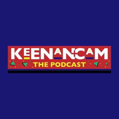 Keenan & Cam: The Podcast