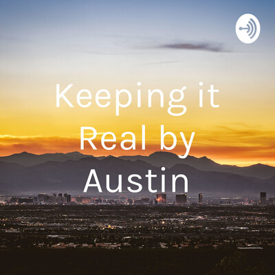 Keeping it Real by Austin