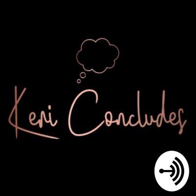 Keri Concludes