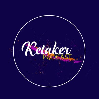 Ketaker Podcast