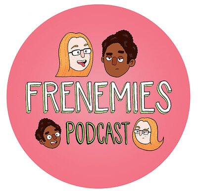 Frenemies Podcast